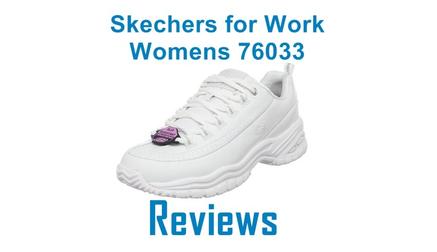 Skechers for Work Womens 76033 : Excellent Shoes for Day Long Work